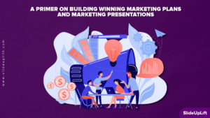 A PRIMER ON BUILDING WINNING MARKETING PLANS AND MARKETING PRESENTATIONS