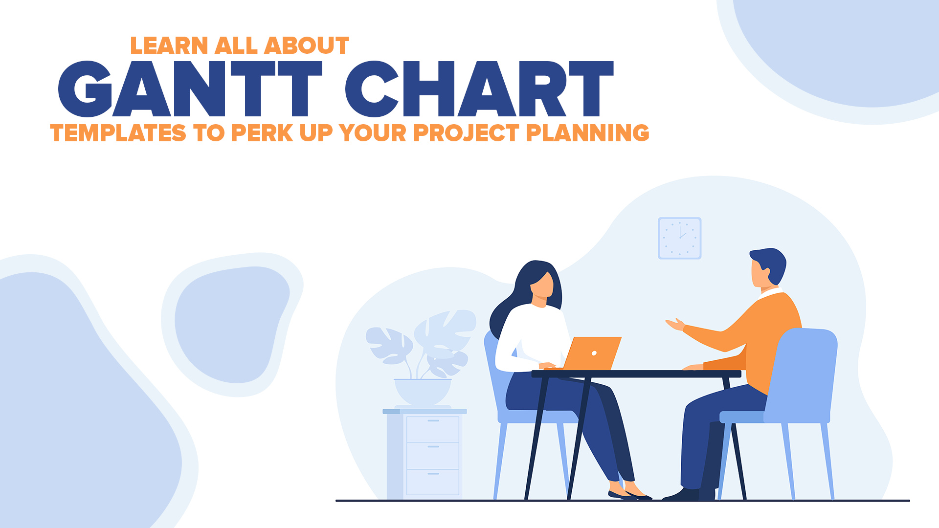 Learn All About Gantt Chart Templates To Perk Up Your Project Planning (Plus A Free Gantt Chart Template)