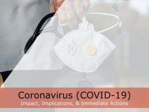 Coronavirus (COVID-19) Impact Implications & Immediate Actions
