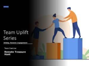 Team UpLift Remote Engagement Exercise