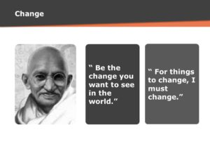 Quote on Change - Mahatma Gandhi