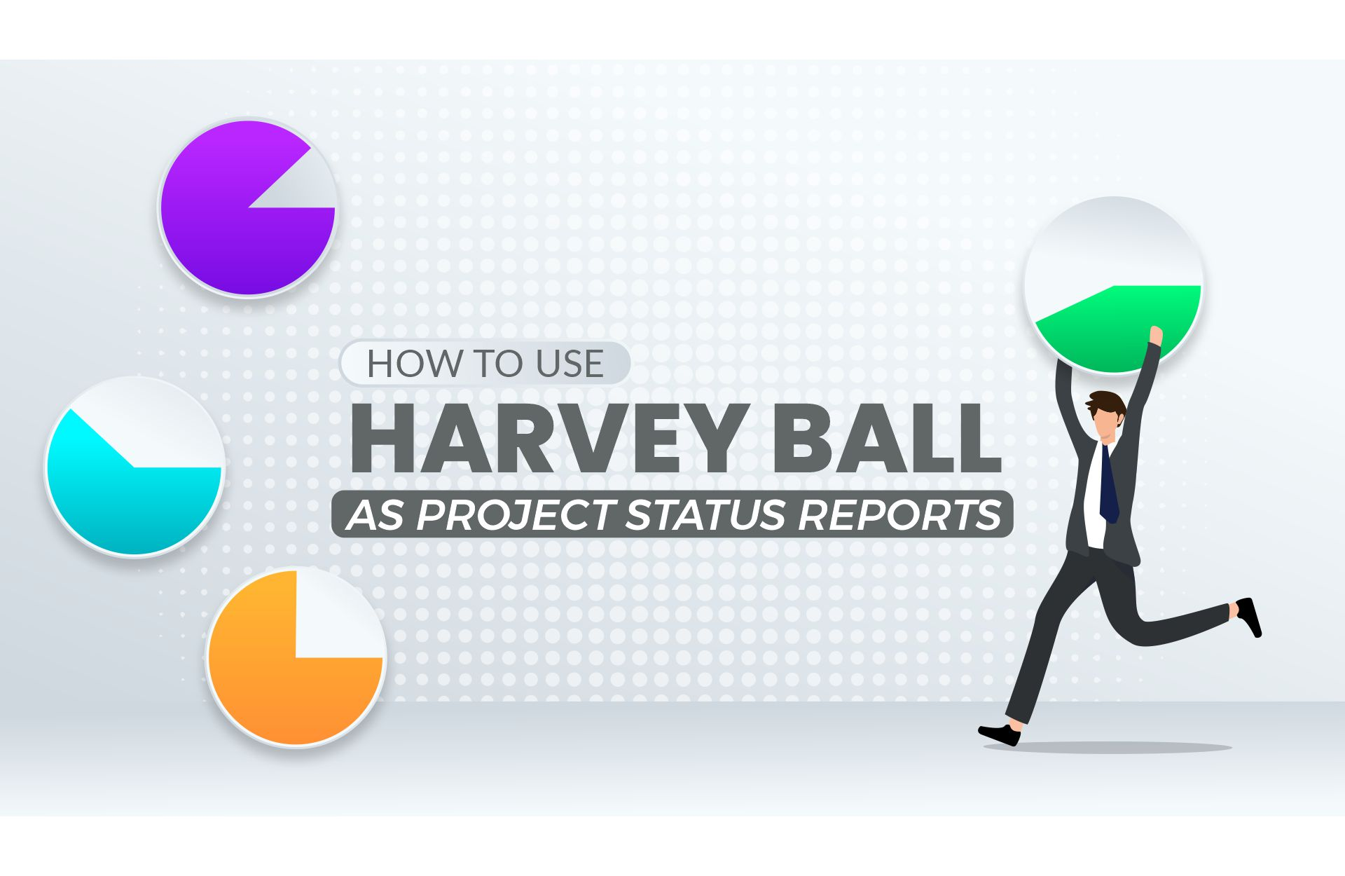 How To Use Harvey Balls As A Project Status Report