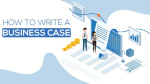 Demystifying How To Write A Compelling Business Case Plus The Best Business Case Templates Of 2021