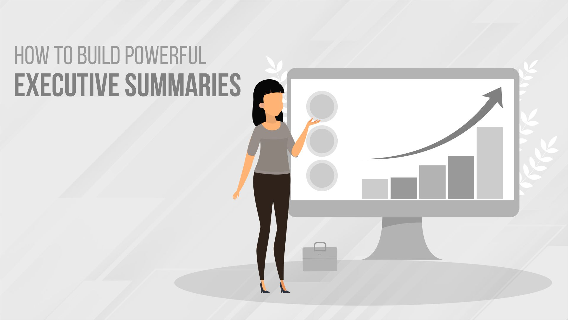 How to Build Powerful Executive Summaries