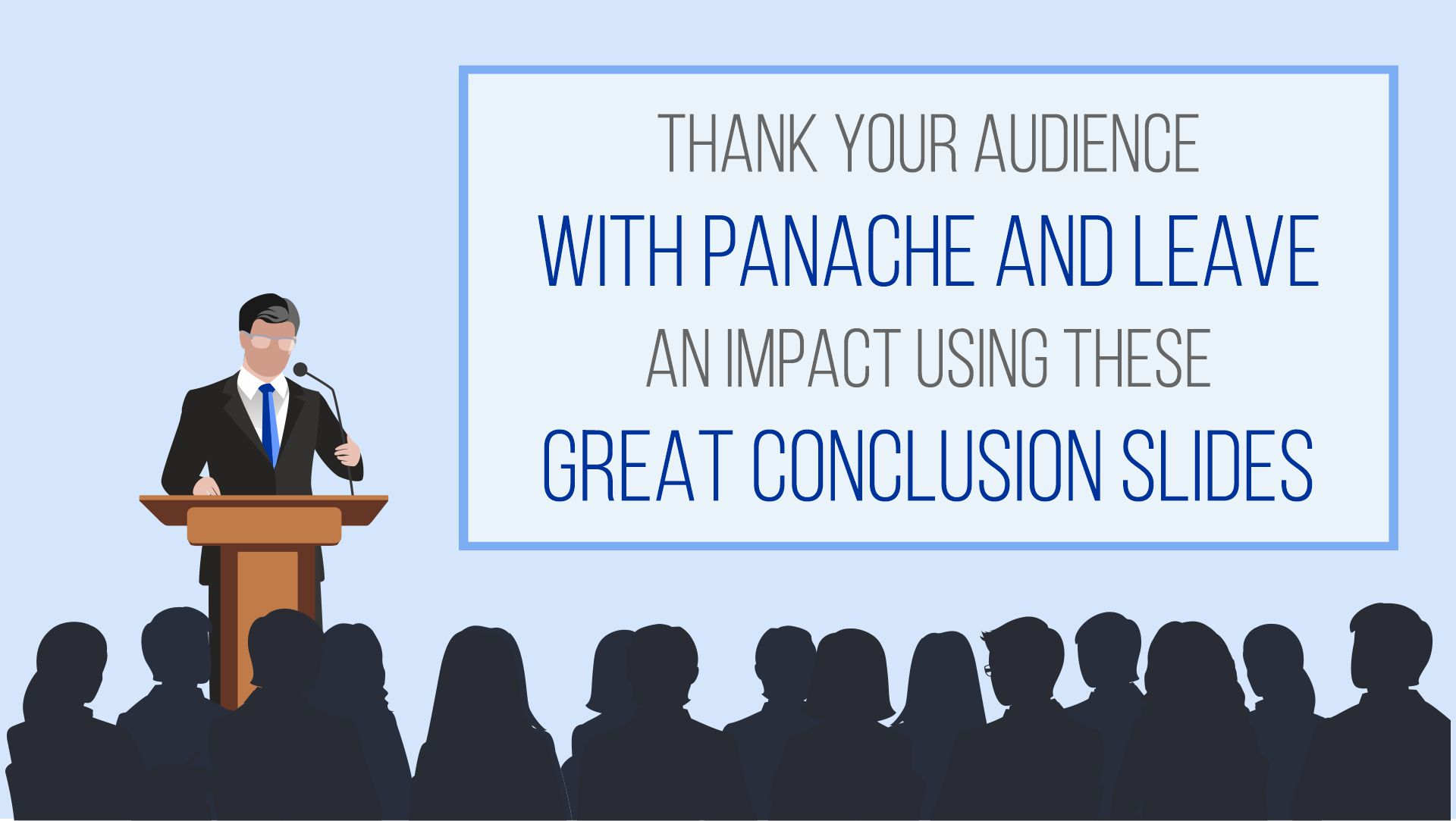 Thank your audience with panache and leave an impact using these great thank you slides