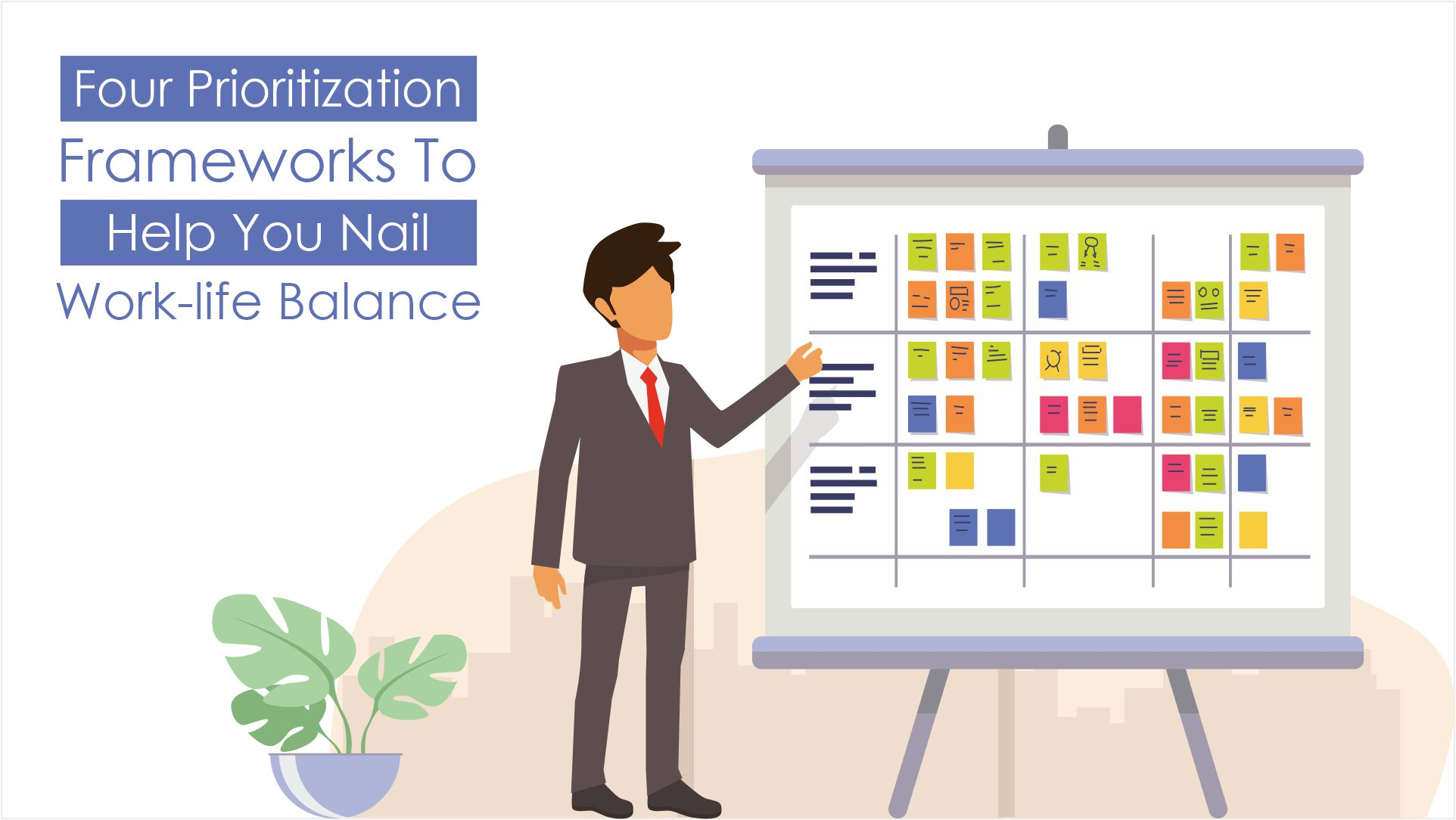 Four Prioritization Frameworks To Help You Nail Work-Life Balance