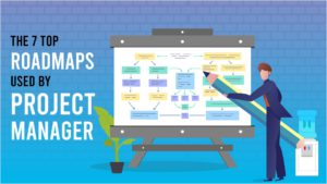 The 7 Top Roadmaps Used By Project Managers