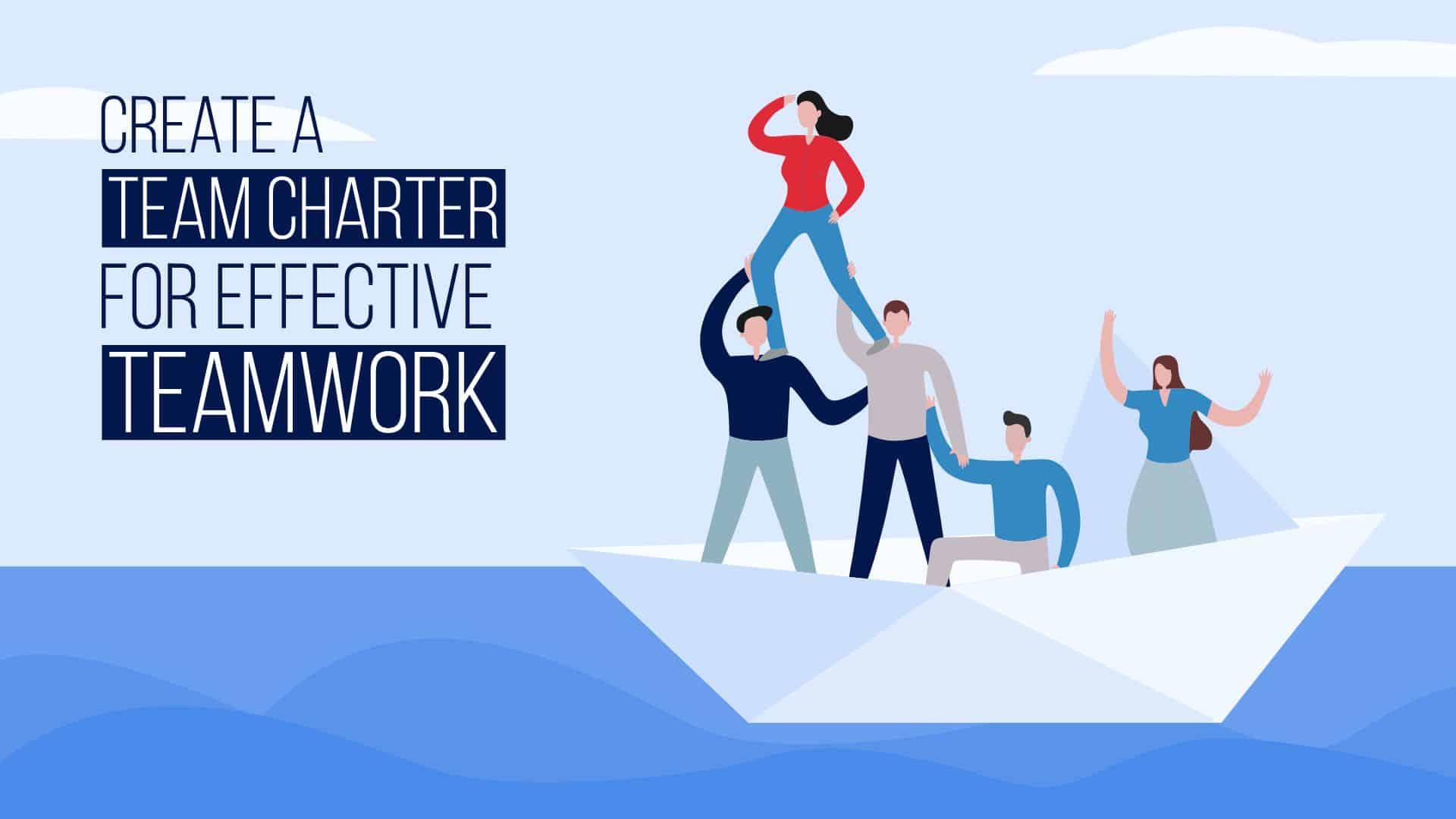 Create A Team Charter For Effective Teamwork
