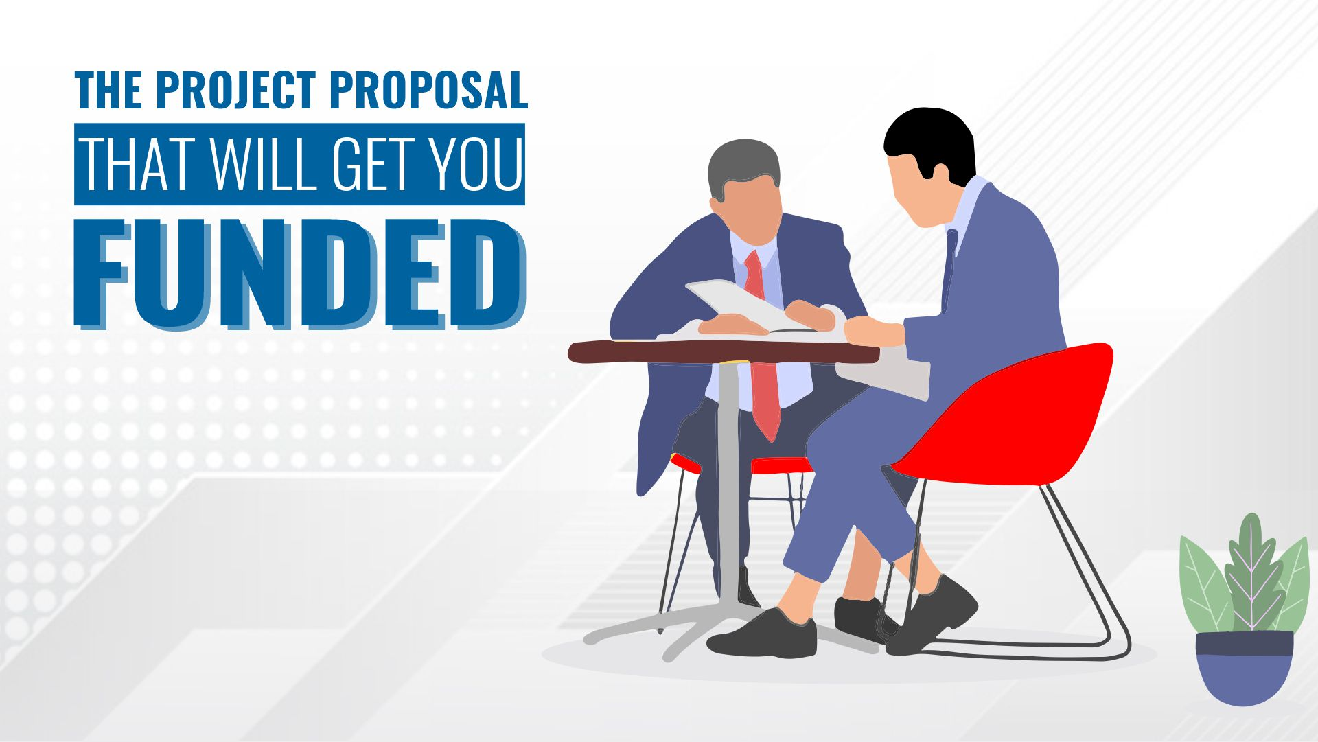 The Project Proposal That Will Get You Funded & Project Proposal Examples