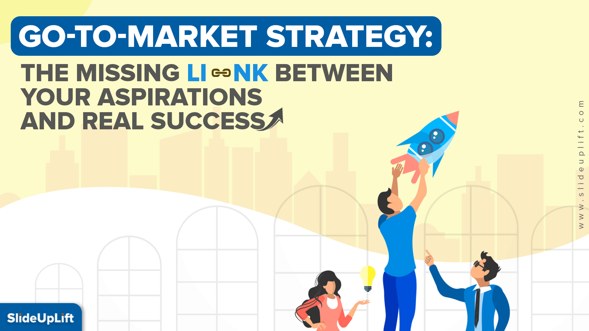 Go To Market Strategy: The missing link between your business aspirations and real success