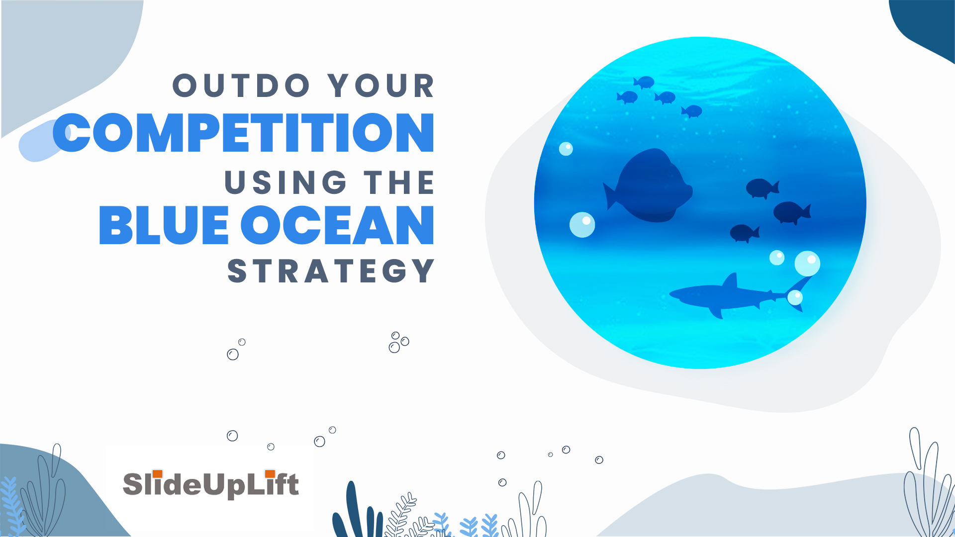 Outdo your Competition Using the Blue Ocean Strategy
