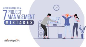 Avoid Making These 7 Project Management Mistakes