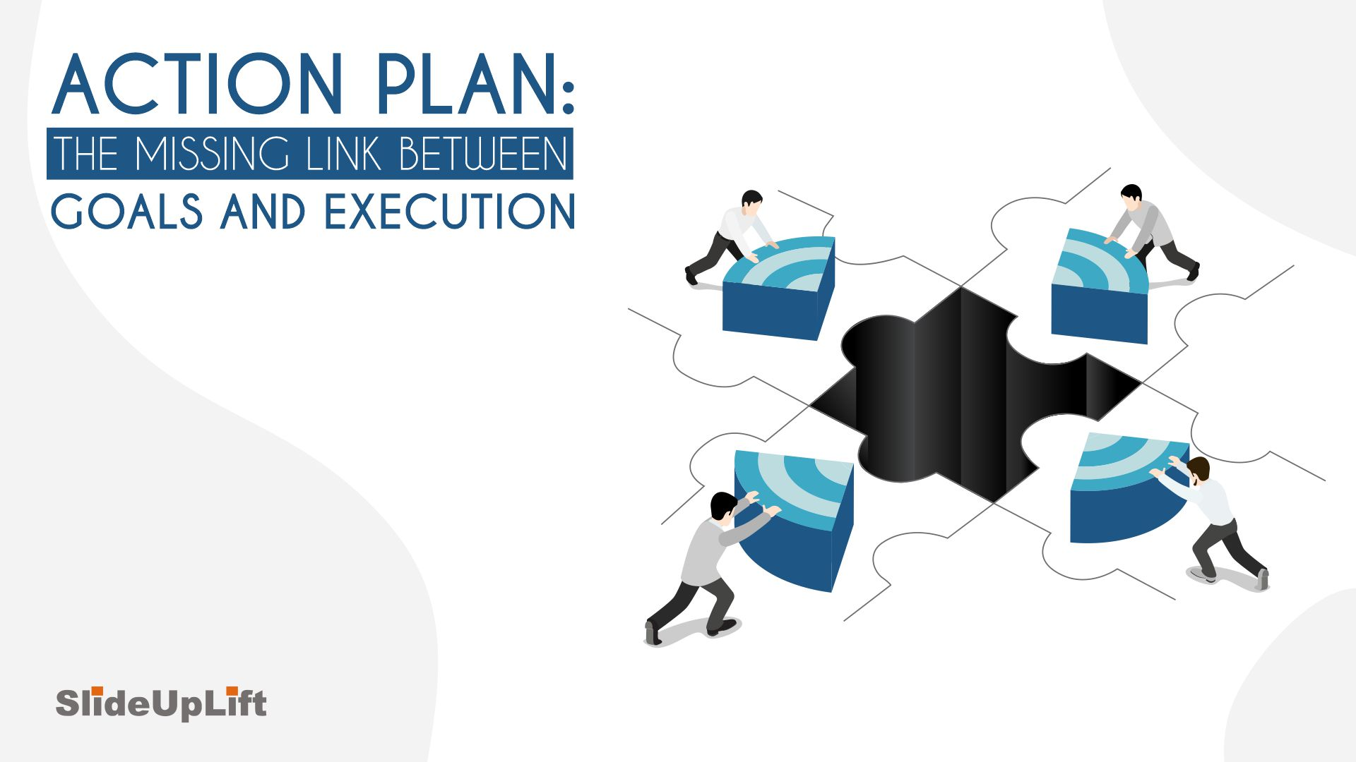 Action Plan: The Missing link between Goals and Execution