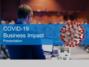 COVID-19 Business Impact Presentation